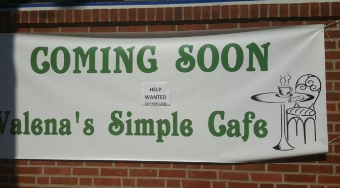 Valena's Simple Cafe opening in Pennsport/Whitman